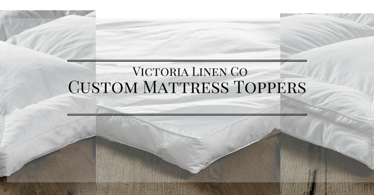 Custom Mattress Toppers From Victoria Linen